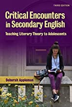 Critical Encounters in Secondary English: Teaching Literary Theory to Adolescents, Third Edition (Language & Literacy Series)