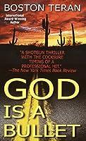 God Is a Bullet: A Novel