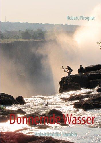 Donnernde Wasser: Anleitung für Sambia