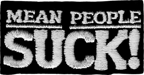 """""""Mean People Suck"""" Black & White Iron Sew On Patch / Applique"""