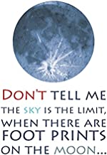 Don?t Tell Me The Sky Is The Limit When There Are Footprints On The Moon Typography Print - Motivational Poster - Inspirational Office Art 8x10