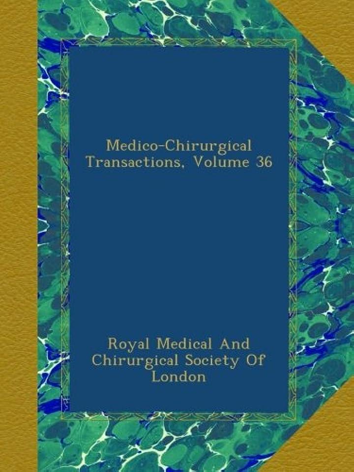 銀合金まっすぐMedico-Chirurgical Transactions, Volume 36