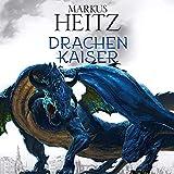 Drachenkaiser: Die Drachen 2 - Markus Heitz