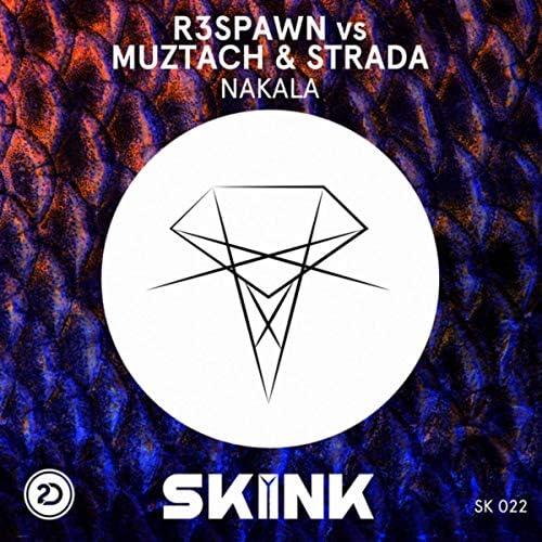 R3SPAWN & Muztach & Strada