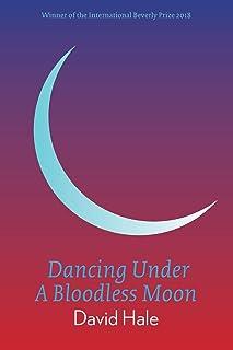 Dancing Under A Bloodless Moon