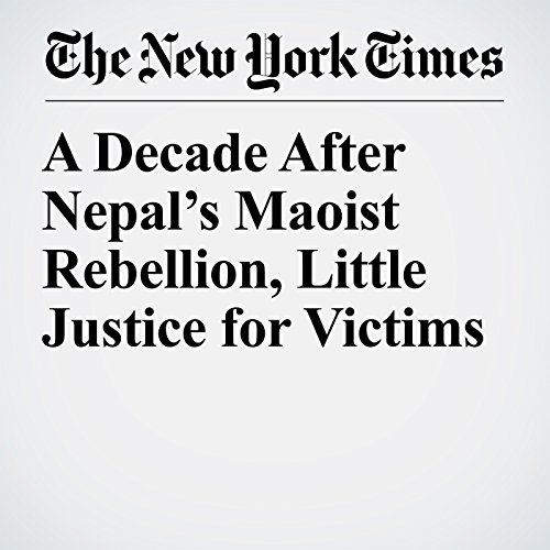 A Decade After Nepal's Maoist Rebellion, Little Justice for Victims copertina