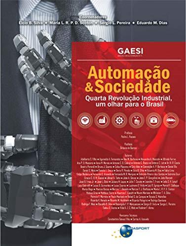 Automação e Sociedade: Quarta Revolução Industrial, um Olhar Para o Brasil