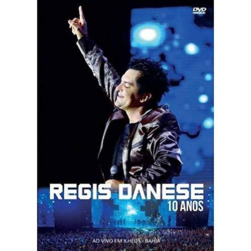 Regis Danese - Regis Danese - 10 Anos - Ao Vivo Em Ilhe