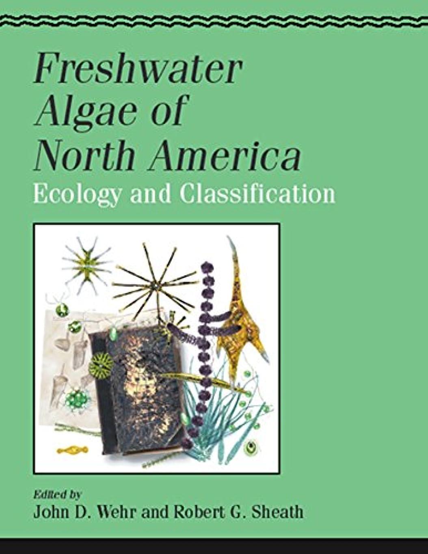 論争の的マンモスに対処するFreshwater Algae of North America: Ecology and Classification (Aquatic Ecology) (English Edition)