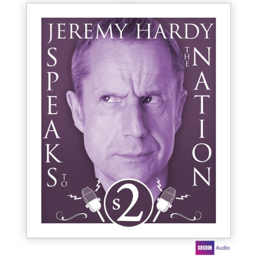 Jeremy Hardy Speaks to the Nation, Series 2 audiobook cover art