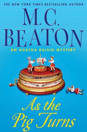 Image of As The Pig Turns (Agatha Raisin, No. 22)