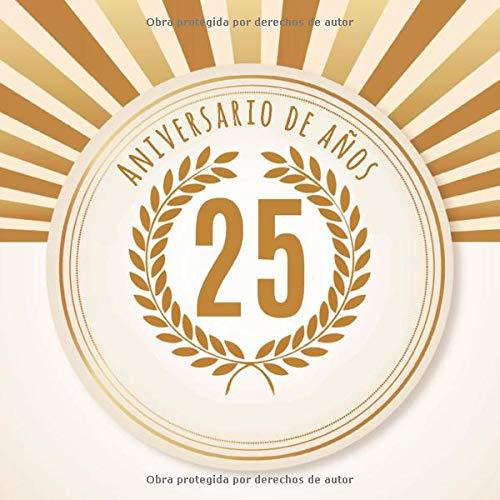 25 Aniversario de años: 25 Aniversario: Libro de regalos con 100 páginas. Aplicable individualmente: para notas, citas o deseos, refranes, fotos, etc. para el aniversario