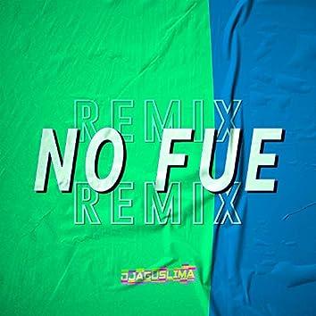 No Fue (Remix)