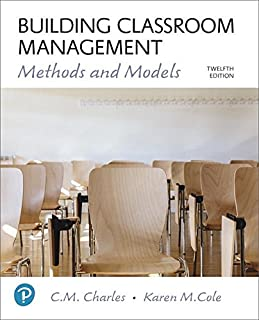 Building Classroom Management: Methods and Models plus MyLab Education with Enhanced Pearson eText -- Access Card Package (12th Edition) (What's New in Ed Psych / Tests & Measurements)