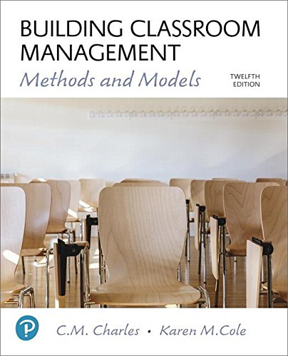 Compare Textbook Prices for Building Classroom Management: Methods and Models plus MyLab Education with Enhanced Pearson eText -- Access Card Package  What's New in Ed Psych / Tests & Measurements 12 Edition ISBN 9780134546438 by Charles, C. M.,Cole, Karen M.