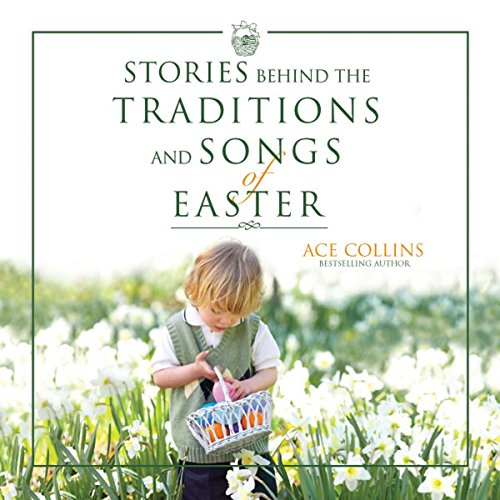 Stories Behind the Traditions and Songs of Easter cover art