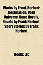 Works by Frank Herbert (Book Guide): Novels by Frank Herbert, Short stories by Frank Herbert, Short story collections by F...