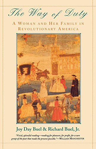 The Way of Duty: A Woman and Her Family in Revolutionary America