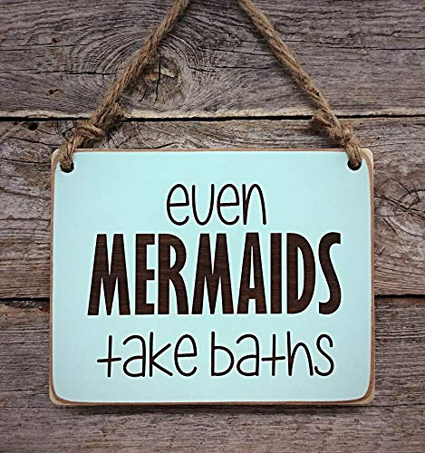 Even Mermaids Take Baths - Small Hanging Sign - Bathroom Sign - Little Mermaid Decor