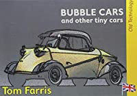 Bubble Cars and Other Tiny cars (Old Technology)