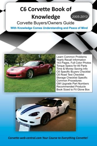 Compare Textbook Prices for C6 Corvette Book of Knowledge: Corvette buyers guide  ISBN 9781470074142 by -web-central.com, Corvette,-web-central.com, Corvette