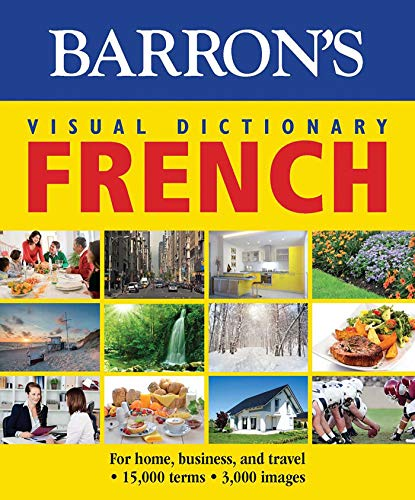 Visual Dictionary: French: For Home, Business, and Travel (Barron's Visual Dictionaries) (French Edition)