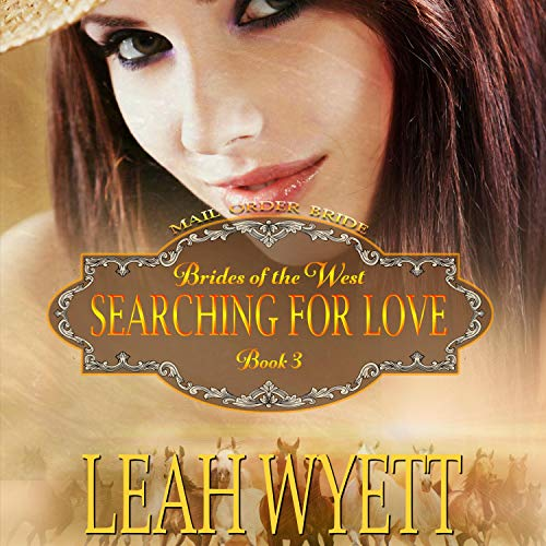『Searching for Love: Historical Mail Order Bride Western Cowboy Romance』のカバーアート
