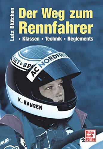 Der Weg zum Rennfahrer. Klassen - Technik - Reglements