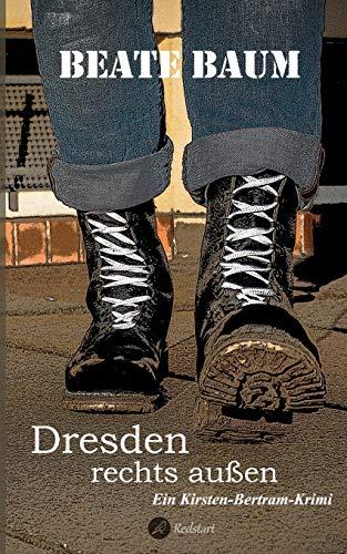 Dresden rechts außen: Ein Kirsten-Bertram-Krimi