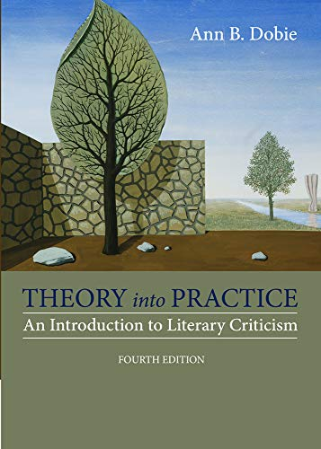 Compare Textbook Prices for Theory into Practice: An Introduction to Literary Criticism 4 Edition ISBN 9781285052441 by Dobie, Ann B.