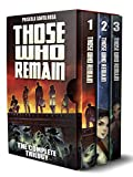 Those Who Remain - The Complete Trilogy (Book 1-3): A Zombie Apocalypse Box Set (English Edition)