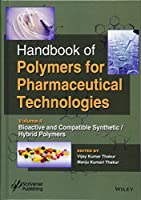 Handbook of Polymers for Pharmaceutical Technologies, Bioactive and Compatible Synthetic / Hybrid Polymers (Handbook of Polymers for Pharmaceutical Technologies, Volume 4)
