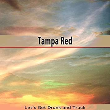 Let's Get Drunk and Truck