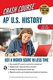 AP® U.S. History Crash Course, Book + Online: Get a Higher Score in Less Time (Advanced Placement (AP) Crash Course)