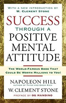 Success Through A Positive Mental Attitude by [Napoleon Hill, W. Stone]