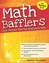 Math Bafflers, Book 1: Logic Puzzles That Use Real-World Math, Grades 3-5