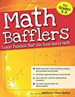Math Bafflers: Logic Puzzles That Use Real-World Math (Math Bafflers Ages 3-5)
