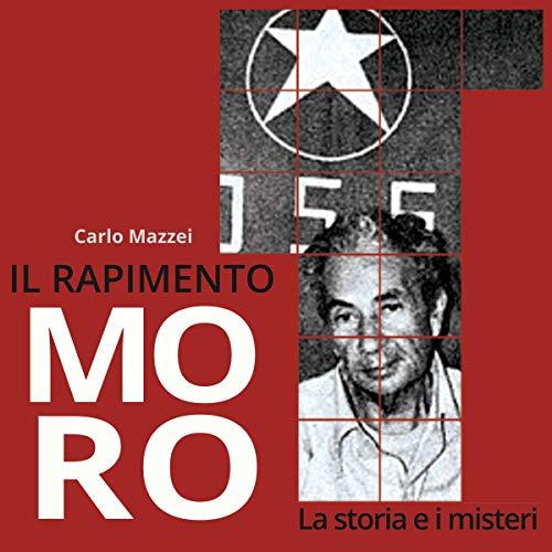 Il rapimento Moro: La storia e i misteri audiobook cover art