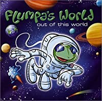 Flumpa's World: Out of This World by Wendy Whitten (2000-05-03)