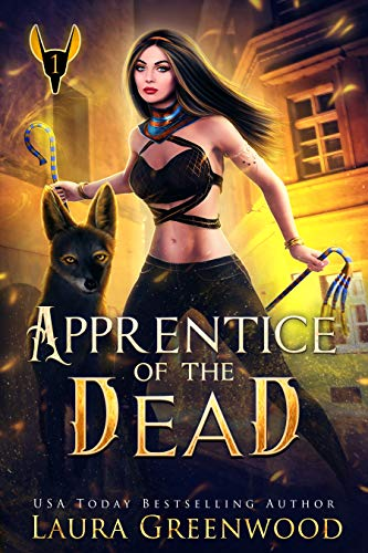 Apprentice Of The Dead The Apprentice Of Anubis Laura Greenwood