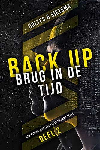 BACK-UP Brug in de tijd: Hoe een ontmoeting alles in gang zette (Dutch Edition)
