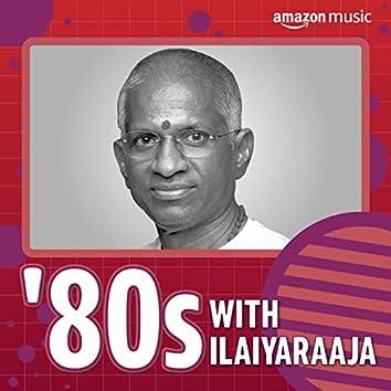 80s with Ilaiyaraaja