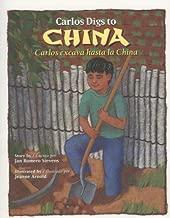 Carlos Digs to China / Carlos excava hasta la China (English, Multilingual and Spanish Edition)