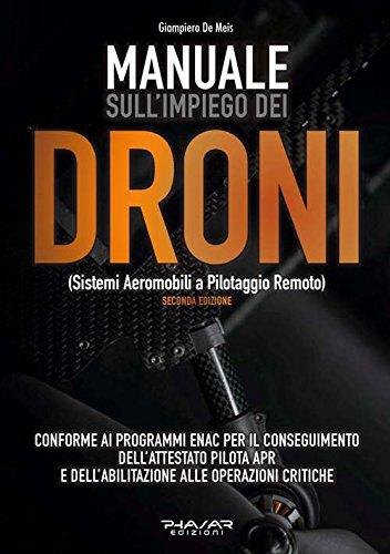 Manuale sull impiego dei droni. (Sistemi aeromobili a pilotaggio remoto)