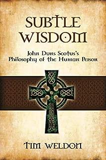 Subtle Wisdom: John Duns Scotus's Philosophy of the Human Person
