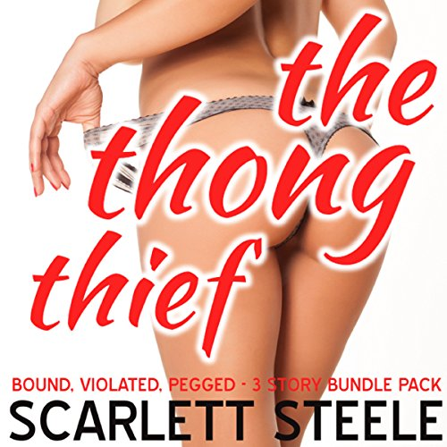 The Thong Thief - Bound Violated Pegged - 3 Story Bundle Pack cover art