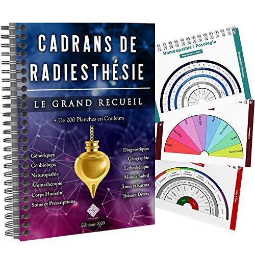 Cadrans de Radiesthesie PRO - Le Grand Recueil - Plus de 200 Planches Uniques et en Couleurs pour Pendule Divinatoire (Format A4 à Spirales)