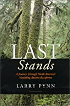 Last Stands: A Journey Through North America's Vanishing Ancient Rainforests