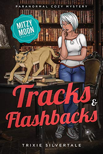 Tracks and Flashbacks: Paranormal Cozy Mystery (Mitzy Moon Mysteries Book 9) by [Trixie Silvertale]