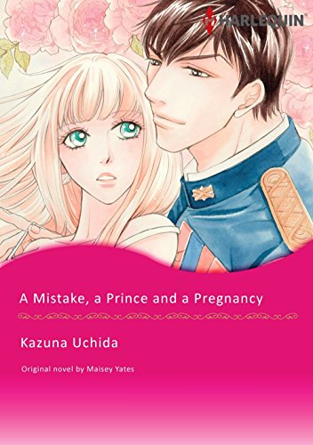 A Mistake, A Prince And A Pregnancy: Harlequin comics (English Edition)